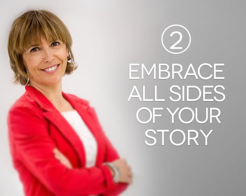 Embrace all sides of your story