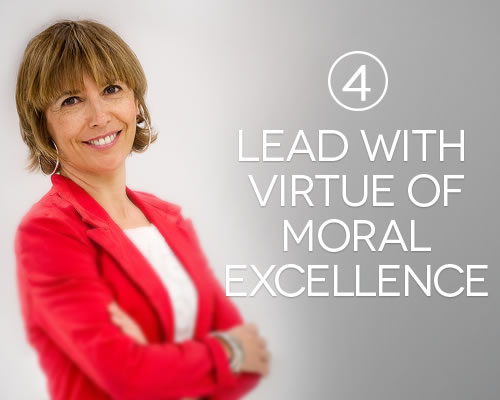 Lead with virtue of moral excellence